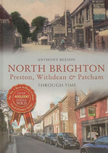 North Brighton, Preston, Withdean & Patcham Through Time, by Anthony Beeson